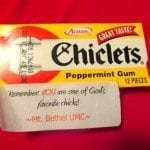 Pack of chiclets gum with label reading 'You are one of God's favorite chicks'