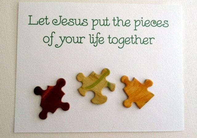 Let Jesus Put The Pieces Of Your Life Together